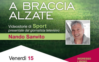 """""""A braccia alzate"""", videostorie di sport presentate da Nando Sanvito"""